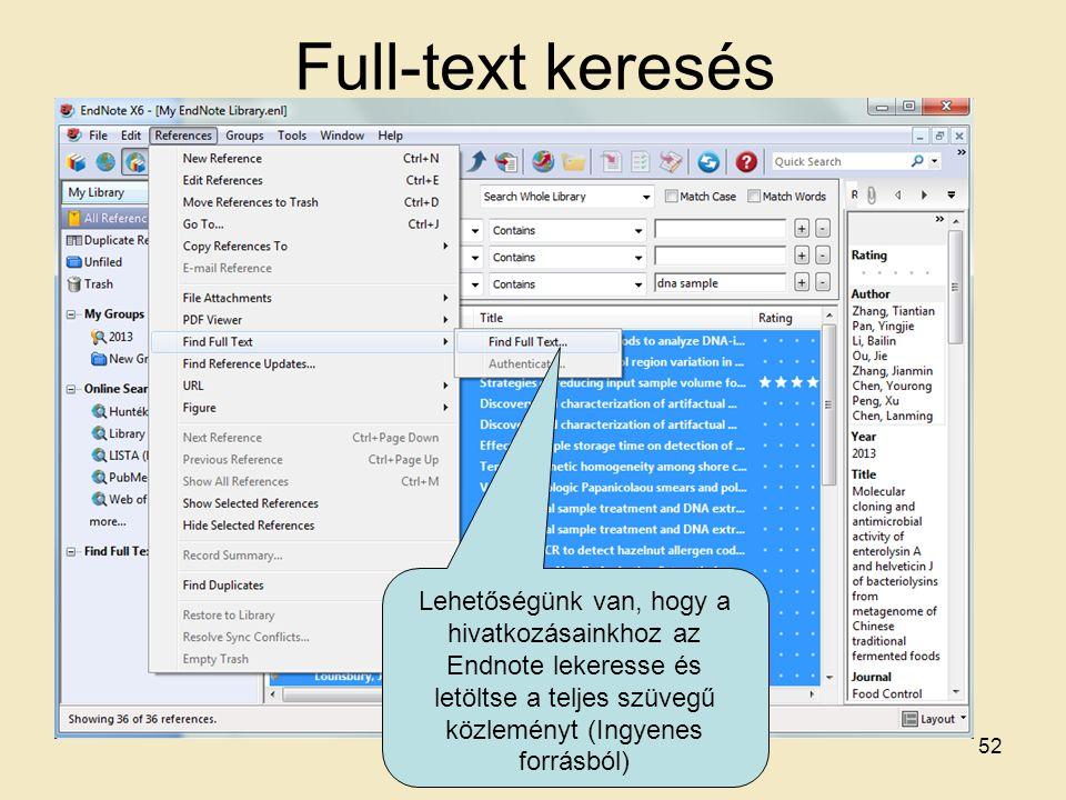 Full-text keresés 52 Lehetőségünk van, hogy a hivatkozásainkhoz az Endnote lekeresse és letöltse a teljes szüvegű közleményt (Ingyenes forrásból)