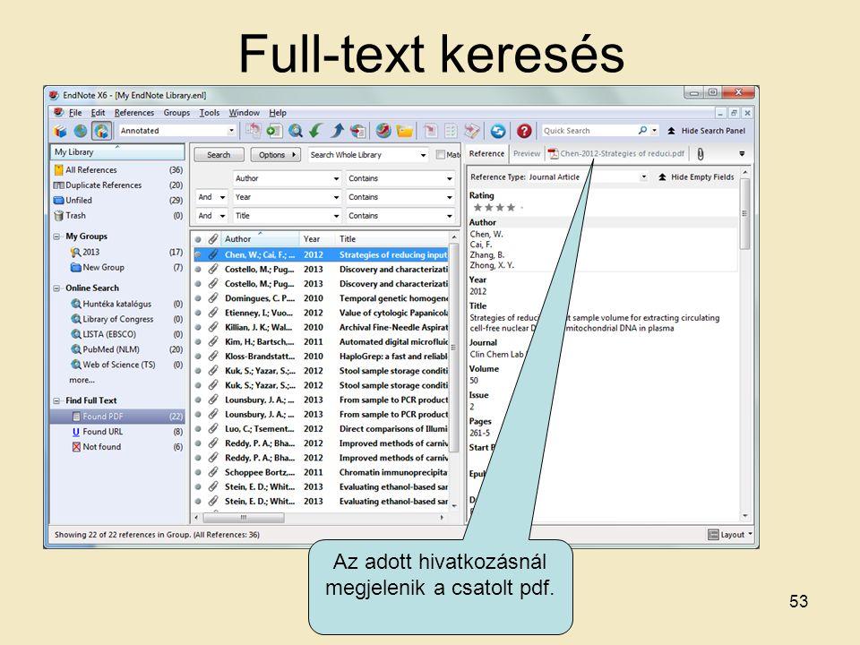 Full-text keresés 53 Az adott hivatkozásnál megjelenik a csatolt pdf.
