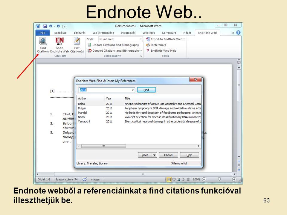 Endnote Web.. Endnote webből a referenciáinkat a find citations funkcióval illeszthetjük be. 63