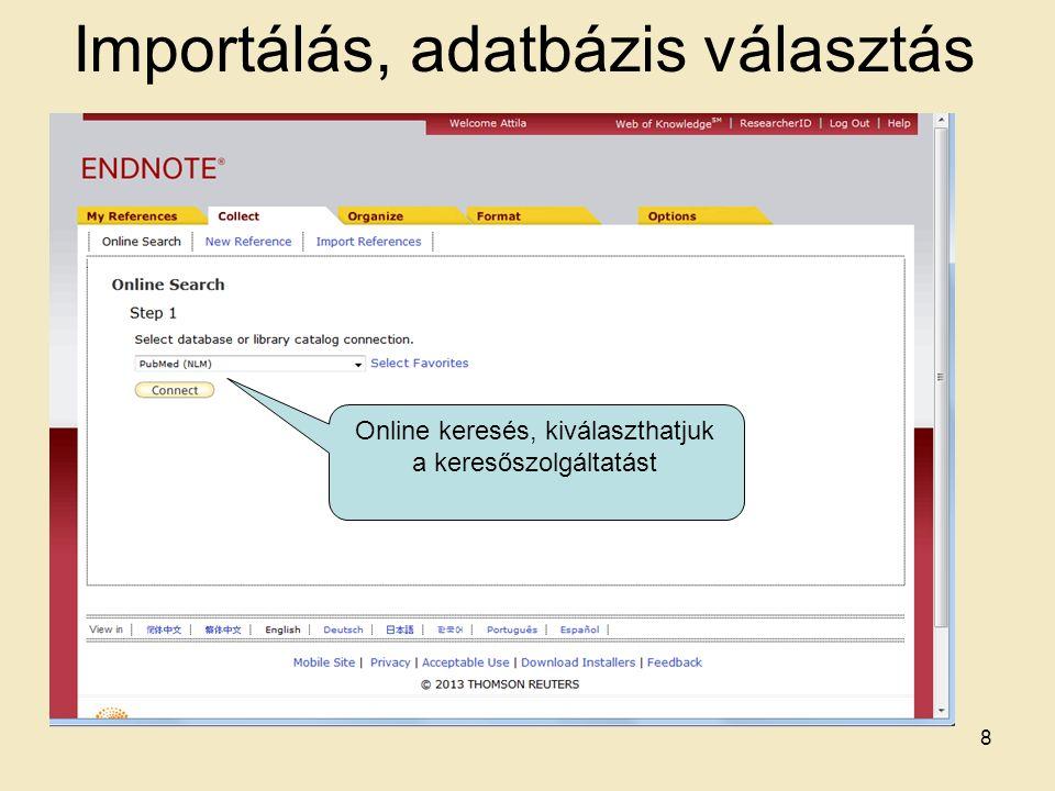 Importálás, adatbázis választás Online keresés, kiválaszthatjuk a keresőszolgáltatást 8