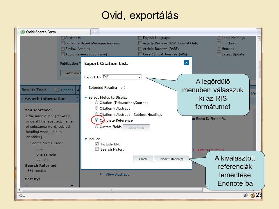 Ovid, exportálás A legördülő menüben válasszuk ki az RIS formátumot A kiválasztott referenciák lementése Endnote-ba 23