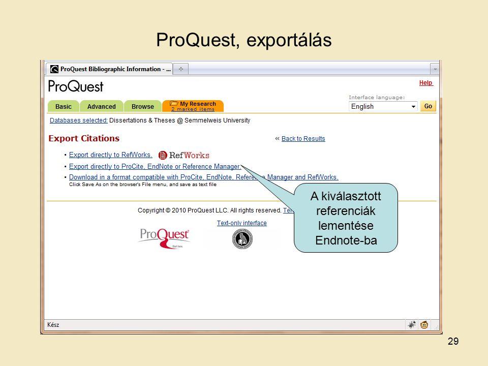 A kiválasztott referenciák lementése Endnote-ba ProQuest, exportálás 29