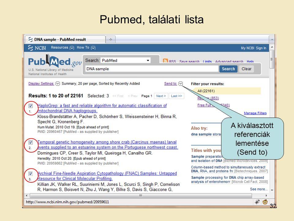 Pubmed, találati lista A kiválasztott referenciák lementése (Send to) 32