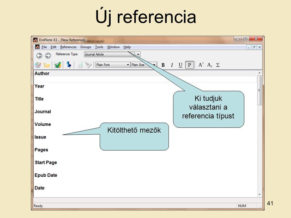 Új referencia Ki tudjuk választani a referencia típust Kitölthető mezők 41