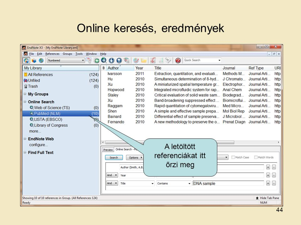 Online keresés, eredmények A letöltött referenciákat itt őrzi meg 44