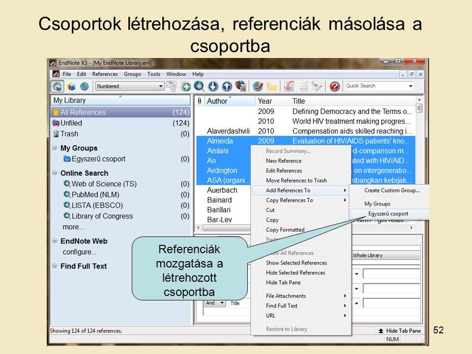 Referenciák mozgatása a létrehozott csoportba Csoportok létrehozása, referenciák másolása a csoportba 52
