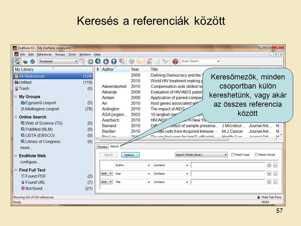 Keresés a referenciák között Keresőmezők, minden csoportban külön kereshetünk, vagy akár az összes referencia között 57