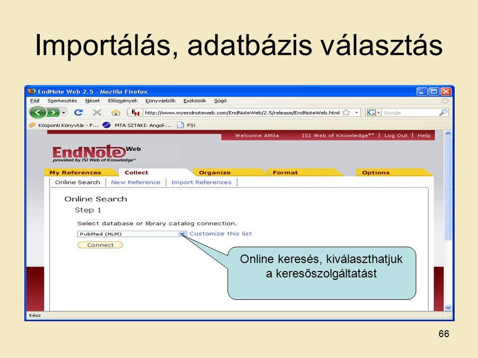 Importálás, adatbázis választás Online keresés, kiválaszthatjuk a keresőszolgáltatást 66