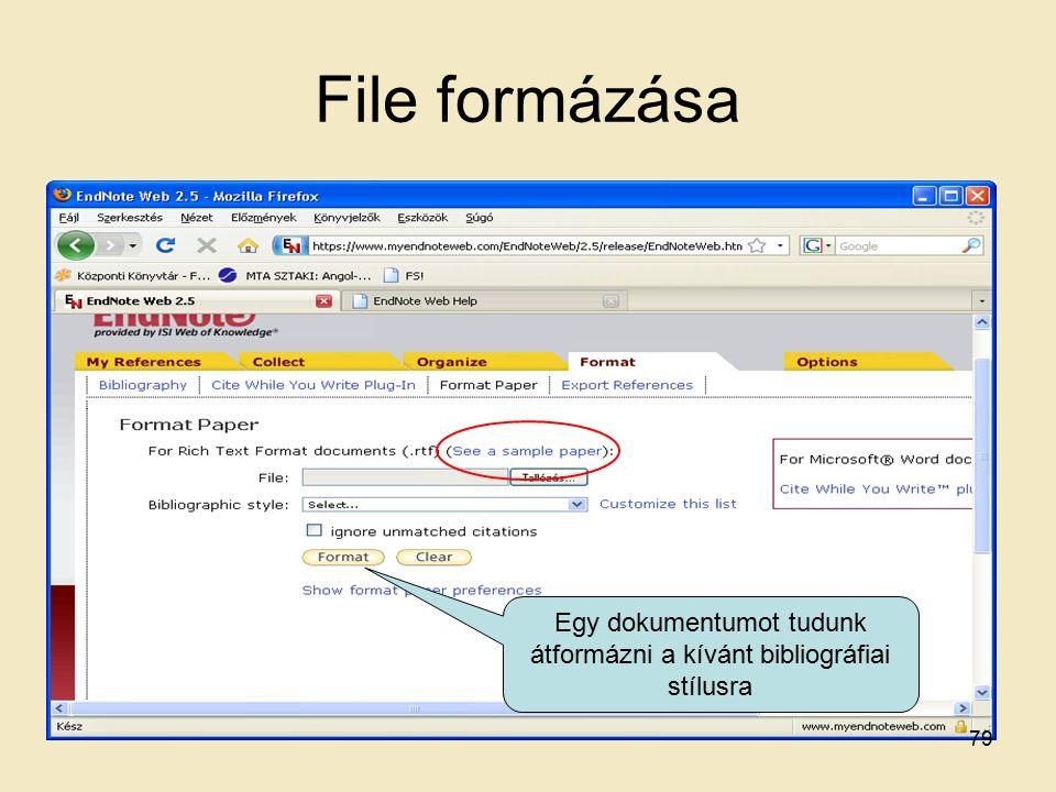 File formázása Egy dokumentumot tudunk átformázni a kívánt bibliográfiai stílusra 79