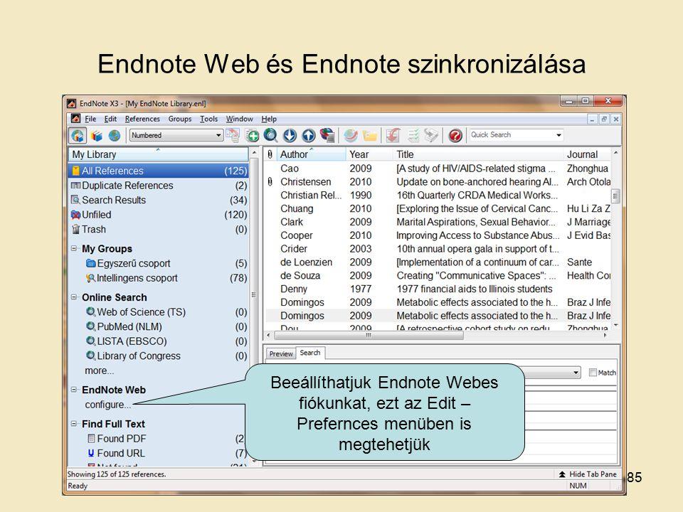 Endnote Web és Endnote szinkronizálása Beeállíthatjuk Endnote Webes fiókunkat, ezt az Edit – Prefernces menüben is megtehetjük 85