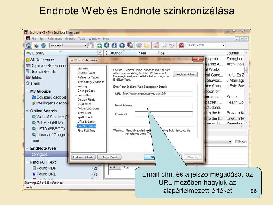 Endnote Web és Endnote szinkronizálása Email cím, és a jelszó megadása, az URL mezőben hagyjuk az alapértelmezett értéket 86