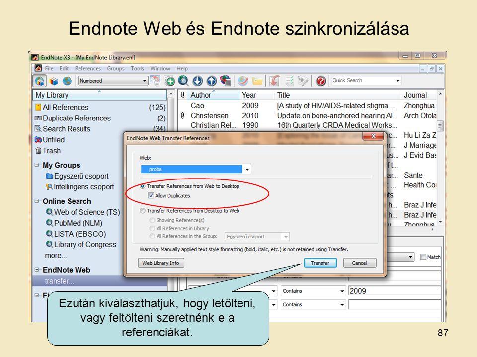 Endnote Web és Endnote szinkronizálása Ezután kiválaszthatjuk, hogy letölteni, vagy feltölteni szeretnénk e a referenciákat.