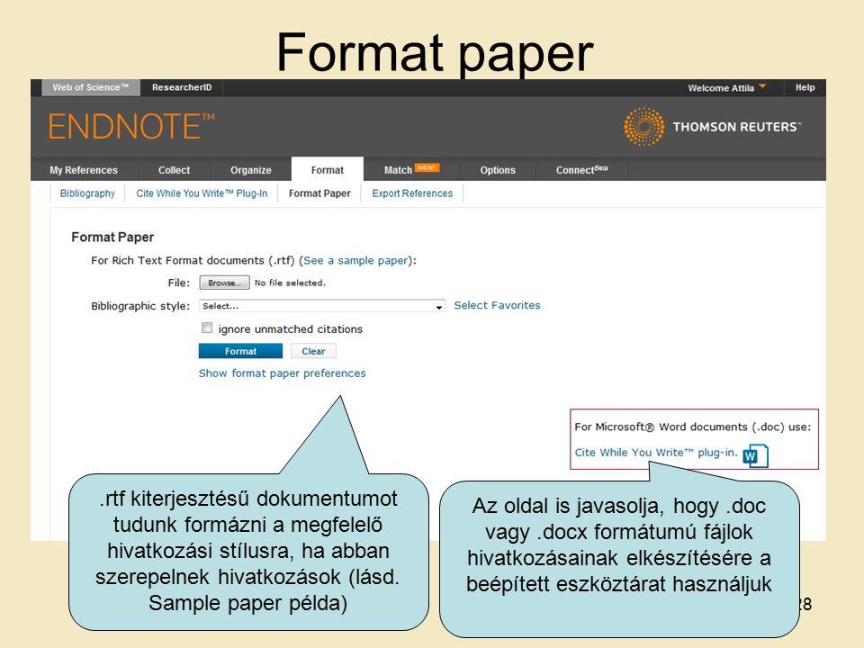 Format paper 28.rtf kiterjesztésű dokumentumot tudunk formázni a megfelelő hivatkozási stílusra, ha abban szerepelnek hivatkozások (lásd.