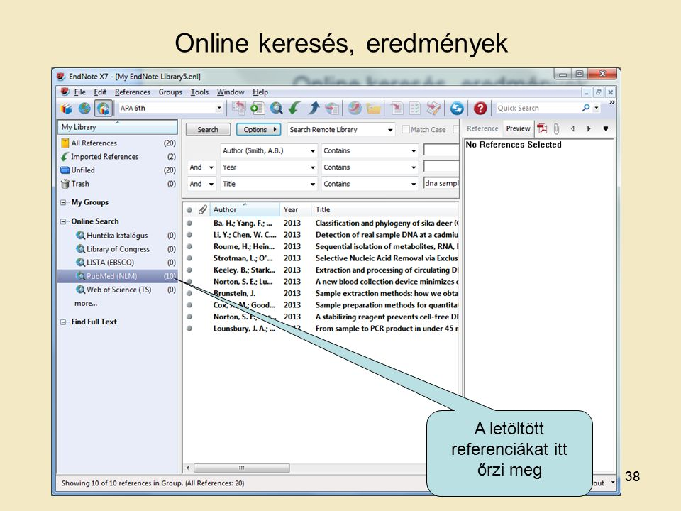 Online keresés, eredmények A letöltött referenciákat itt őrzi meg 38