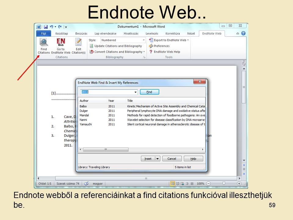 Endnote Web.. Endnote webből a referenciáinkat a find citations funkcióval illeszthetjük be. 59