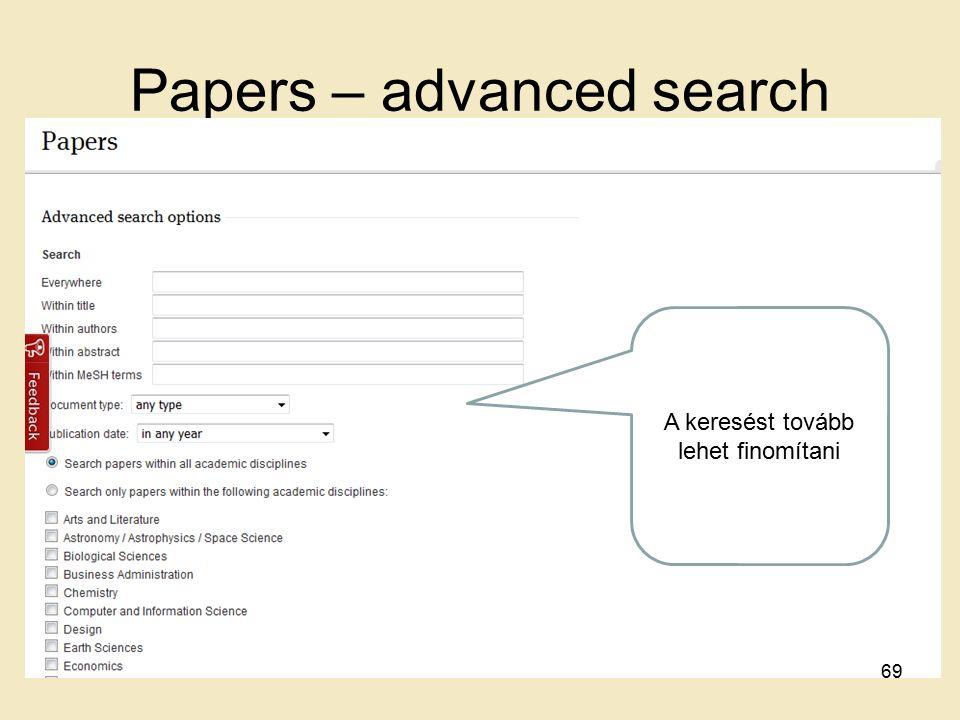 Papers – advanced search A keresést tovább lehet finomítani 69