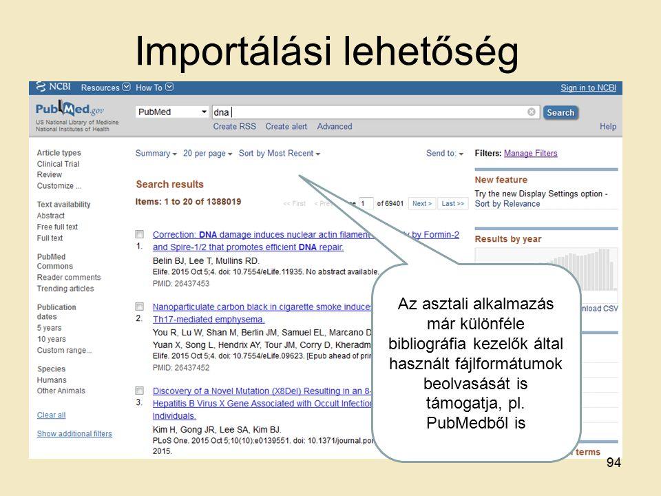 Importálási lehetőség Az asztali alkalmazás már különféle bibliográfia kezelők által használt fájlformátumok beolvasását is támogatja, pl.