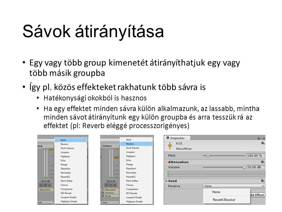 Sávok átirányítása Egy vagy több group kimenetét átirányíthatjuk egy vagy több másik groupba Így pl.
