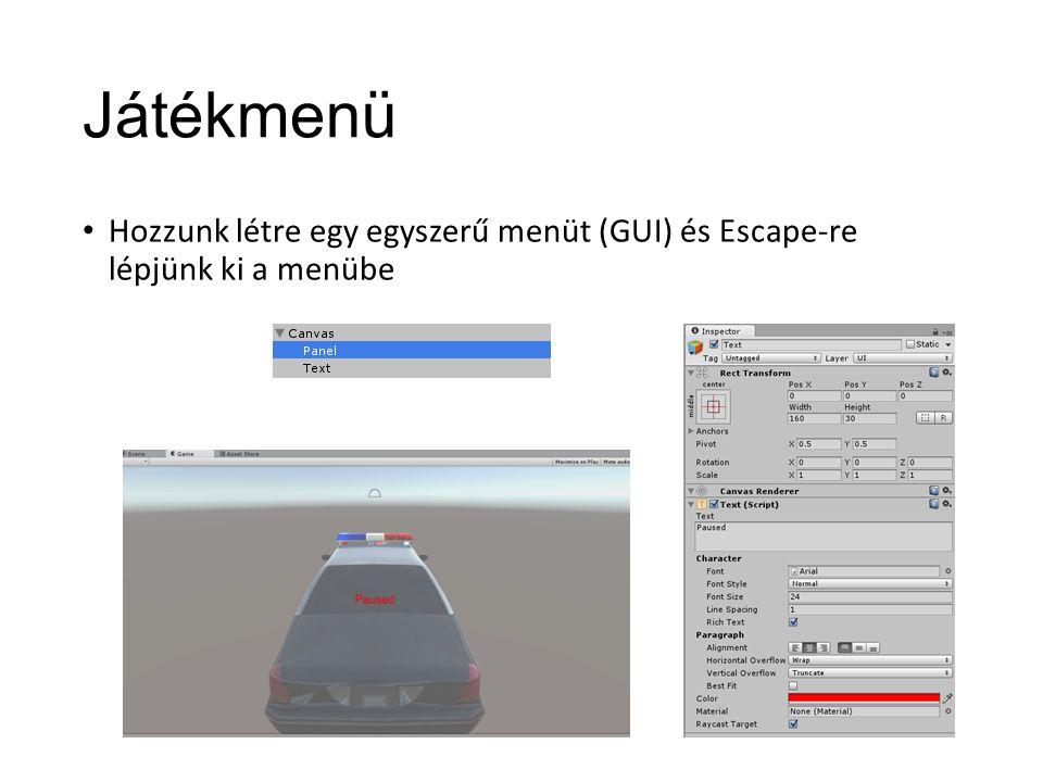 Játékmenü Hozzunk létre egy egyszerű menüt (GUI) és Escape-re lépjünk ki a menübe
