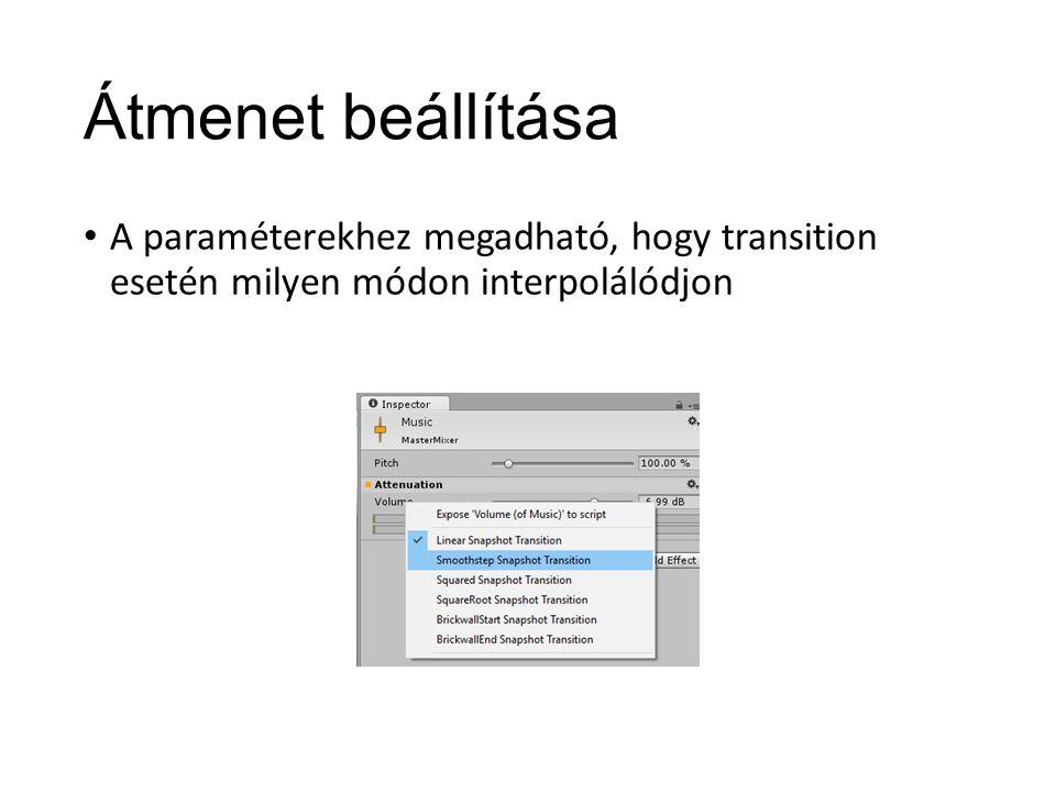Átmenet beállítása A paraméterekhez megadható, hogy transition esetén milyen módon interpolálódjon