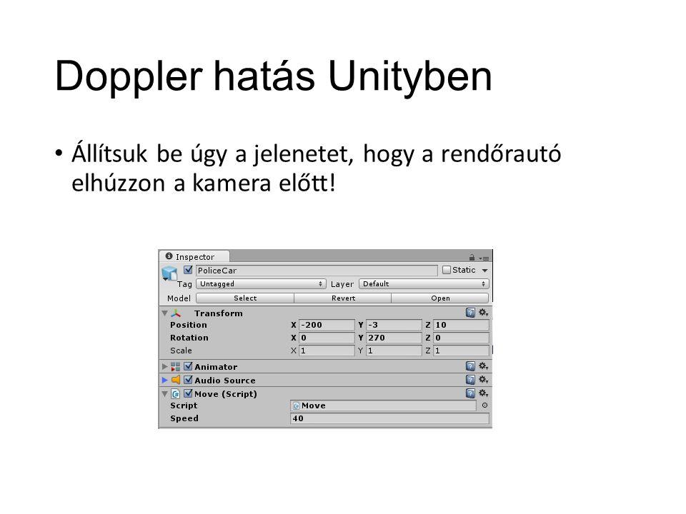 Doppler hatás Unityben Állítsuk be úgy a jelenetet, hogy a rendőrautó elhúzzon a kamera előtt!