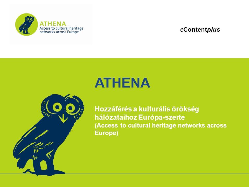 """Az ATHENA az eContentplus programnak egy úgynevezett """"Jó Gyakorlat Hálózata (Best Practice Network), melyet a MINERVA hálózat kezdeményezett."""