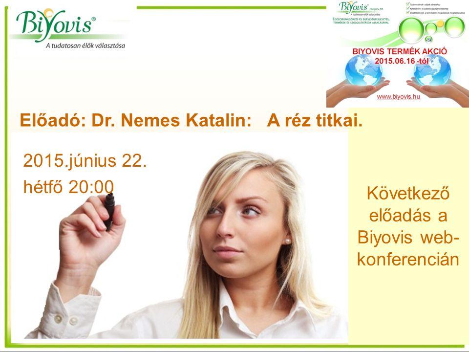 Következő előadás a Biyovis web- konferencián Előadó: Dr.