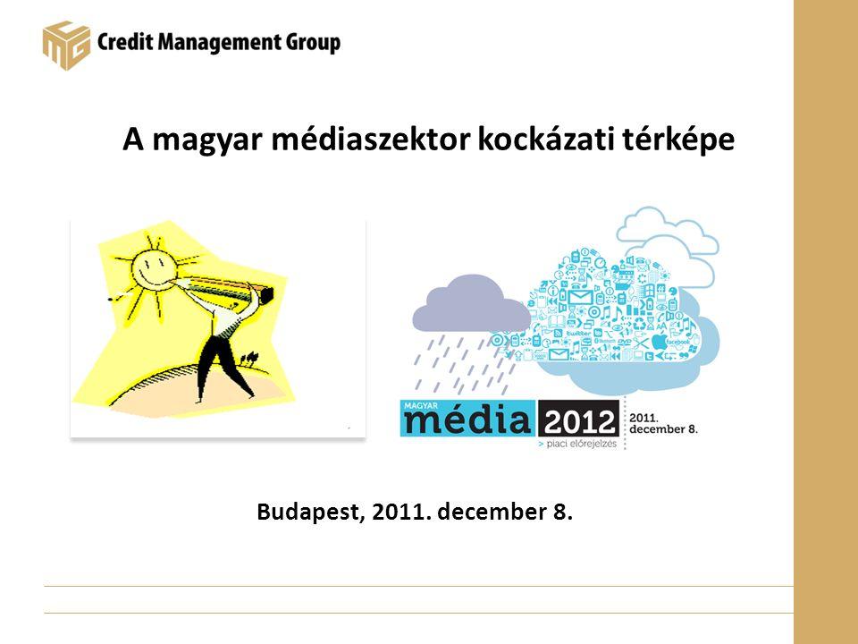 A magyar médiaszektor kockázati térképe Budapest, 2011. december 8.