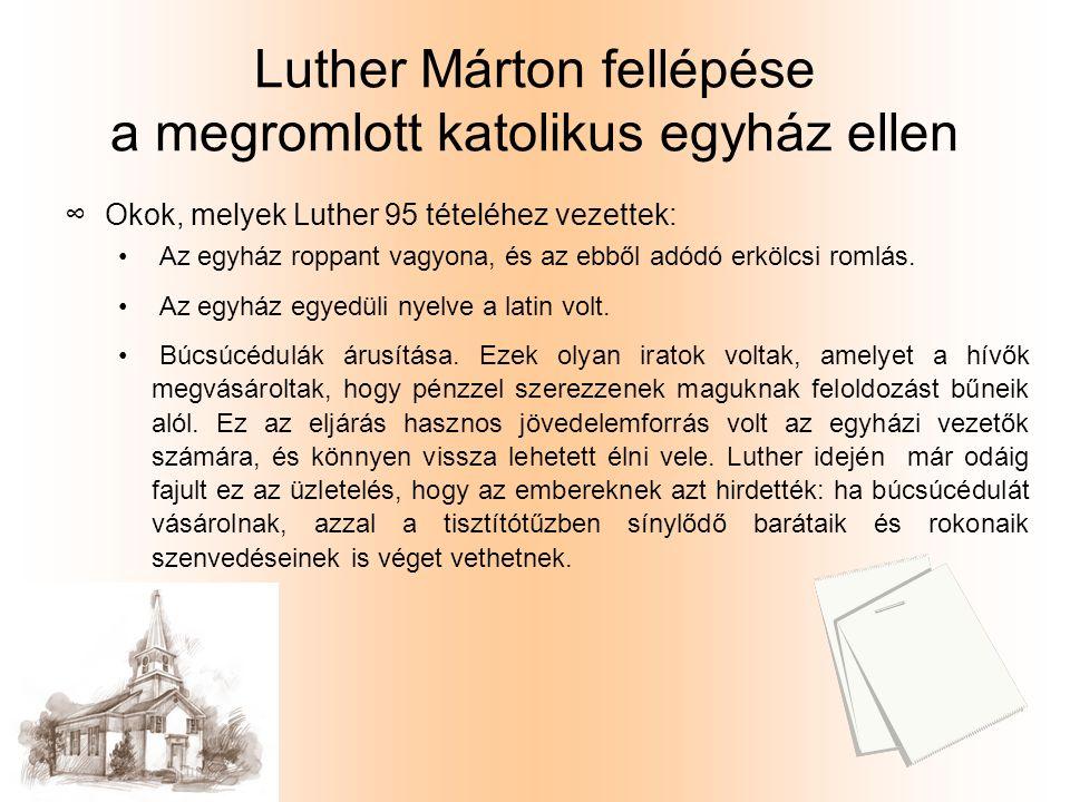 Luther Márton fellépése a megromlott katolikus egyház ellen ∞O∞Okok, melyek Luther 95 tételéhez vezettek: Az egyház roppant vagyona, és az ebből adódó