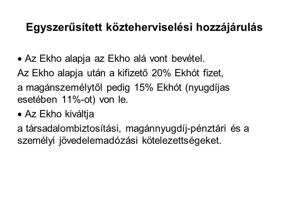 Egyszerűsített közteherviselési hozzájárulás  Az Ekho alapja az Ekho alá vont bevétel.