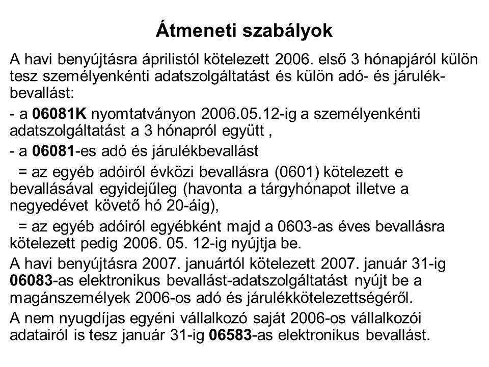 Átmeneti szabályok A havi benyújtásra áprilistól kötelezett 2006.