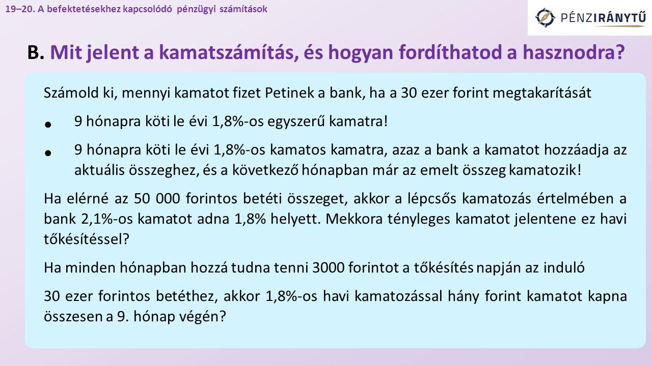 19–20. A befektetésekhez kapcsolódó pénzügyi számítások B.