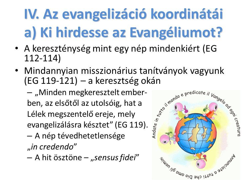 IV. Az evangelizáció koordinátái a) Ki hirdesse az Evangéliumot.