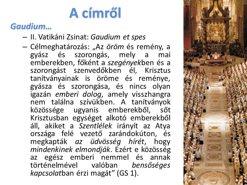 A címről Gaudium… – II.