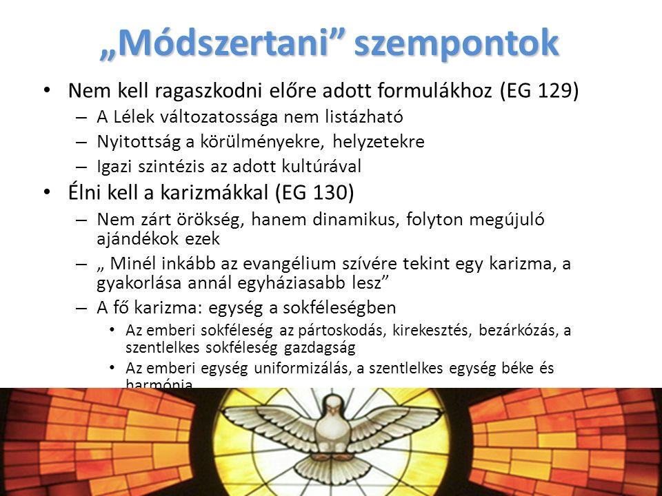 """""""Módszertani"""" szempontok Nem kell ragaszkodni előre adott formulákhoz (EG 129) – A Lélek változatossága nem listázható – Nyitottság a körülményekre, h"""