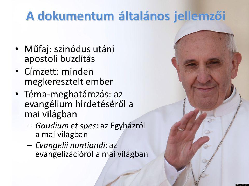 A dokumentum általános jellemzői Műfaj: szinódus utáni apostoli buzdítás Címzett: minden megkeresztelt ember Téma-meghatározás: az evangélium hirdetés