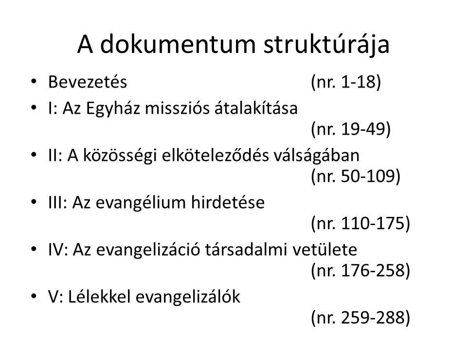 A dokumentum struktúrája Bevezetés (nr. 1-18) I: Az Egyház missziós átalakítása (nr. 19-49) II: A közösségi elköteleződés válságában (nr. 50-109) III: