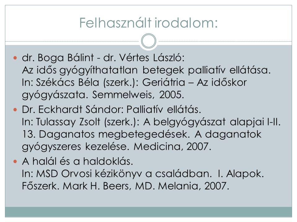 Felhasznált irodalom: dr. Boga Bálint - dr.