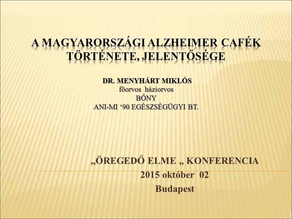"""""""ÖREGEDŐ ELME """" KONFERENCIA 2015 október 02 Budapest"""