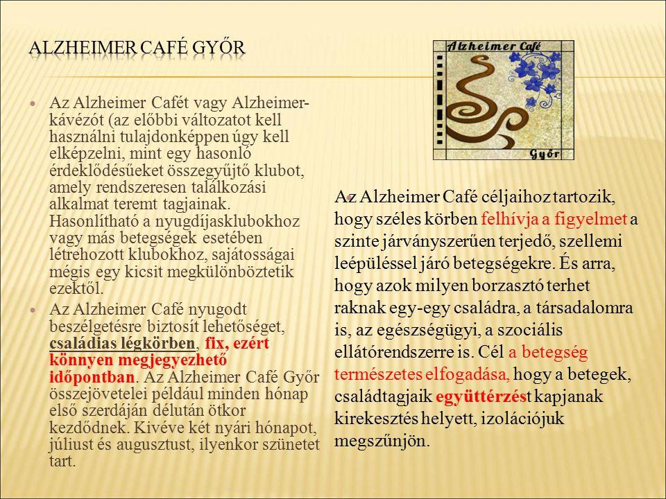 Az Alzheimer Cafét vagy Alzheimer- kávézót (az előbbi változatot kell használni tulajdonképpen úgy kell elképzelni, mint egy hasonló érdeklődésűeket összegyűjtő klubot, amely rendszeresen találkozási alkalmat teremt tagjainak.