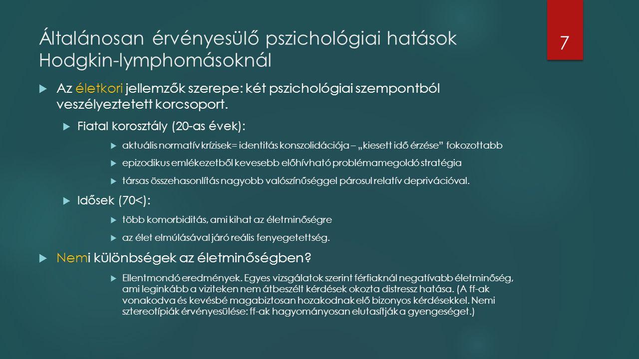 Általánosan érvényesülő pszichológiai hatások Hodgkin-lymphomásoknál  Az életkori jellemzők szerepe: két pszichológiai szempontból veszélyeztetett korcsoport.