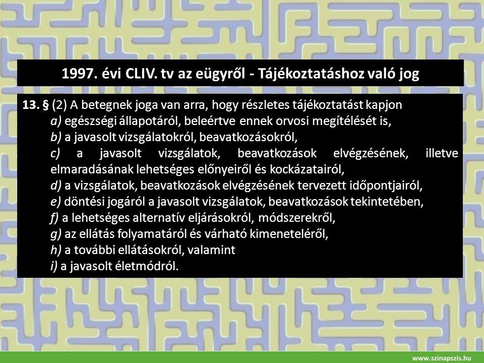 1997. évi CLIV. tv az eügyről - Tájékoztatáshoz való jog 13.