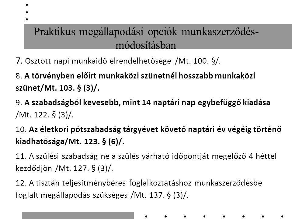 Praktikus megállapodási opciók munkaszerződés- módosításban 7.