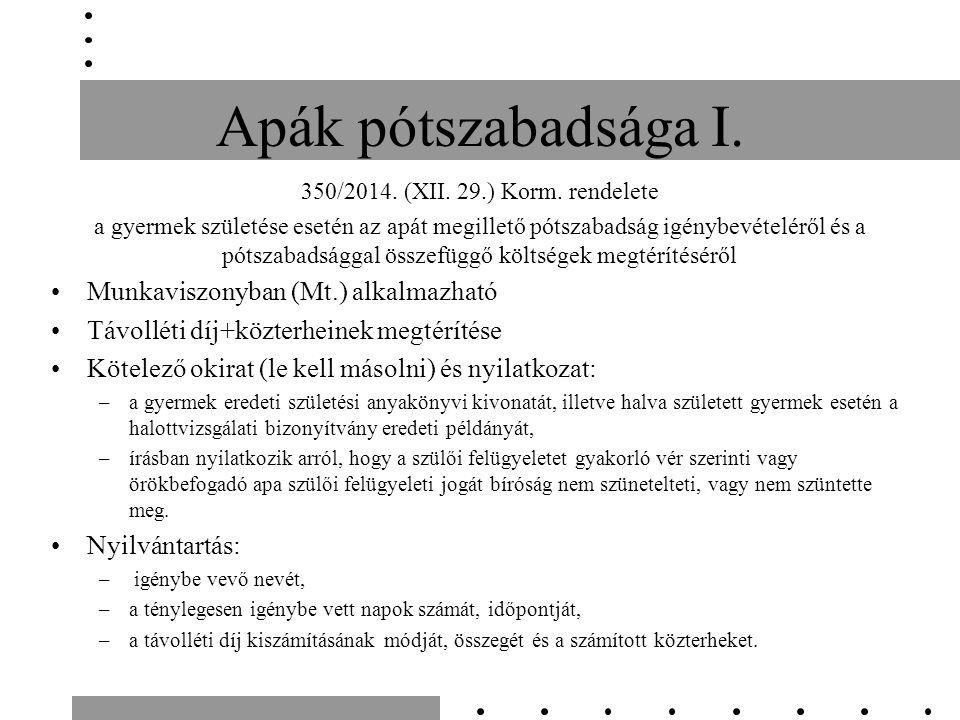 Apák pótszabadsága I. 350/2014. (XII. 29.) Korm.