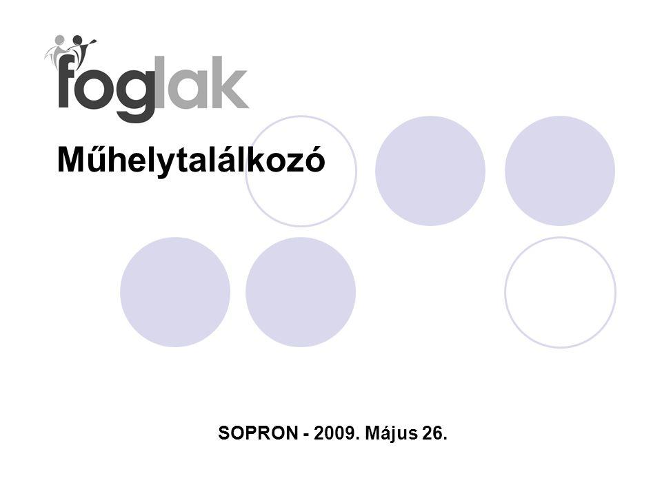 Műhelytalálkozó SOPRON - 2009. Május 26.