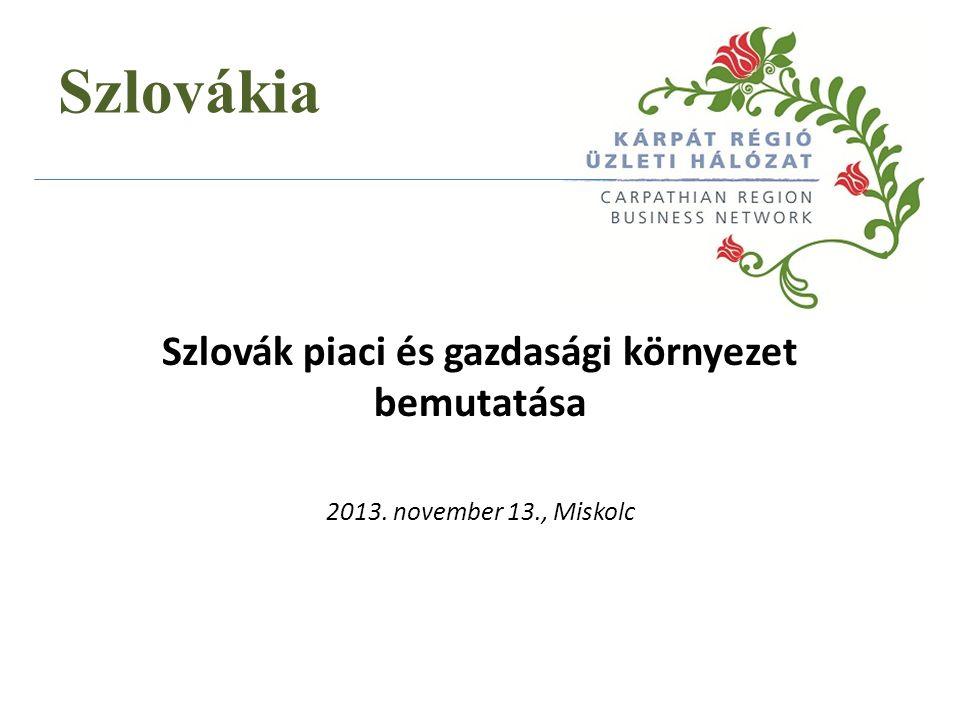 SZLOVÁKIA FŐBB GAZDASÁGI MUTATÓI Forrás: Eurostat, Szlovák Statisztikai Hivatal, SZNB 201020112012 GDPMrd EUR65,769,171,5 GDP növekedés%4,23,32,0 Egy főre jutó GDP EUR/fő12 14012 70013 000 Infláció%1,03,93,6 Munkanélküliségi ráta %14,413,514,0 Költségvetés egyenlege GDP %-a-7,7-4,6-4,35 ÁllamadósságGDP %-a41,143,352,1