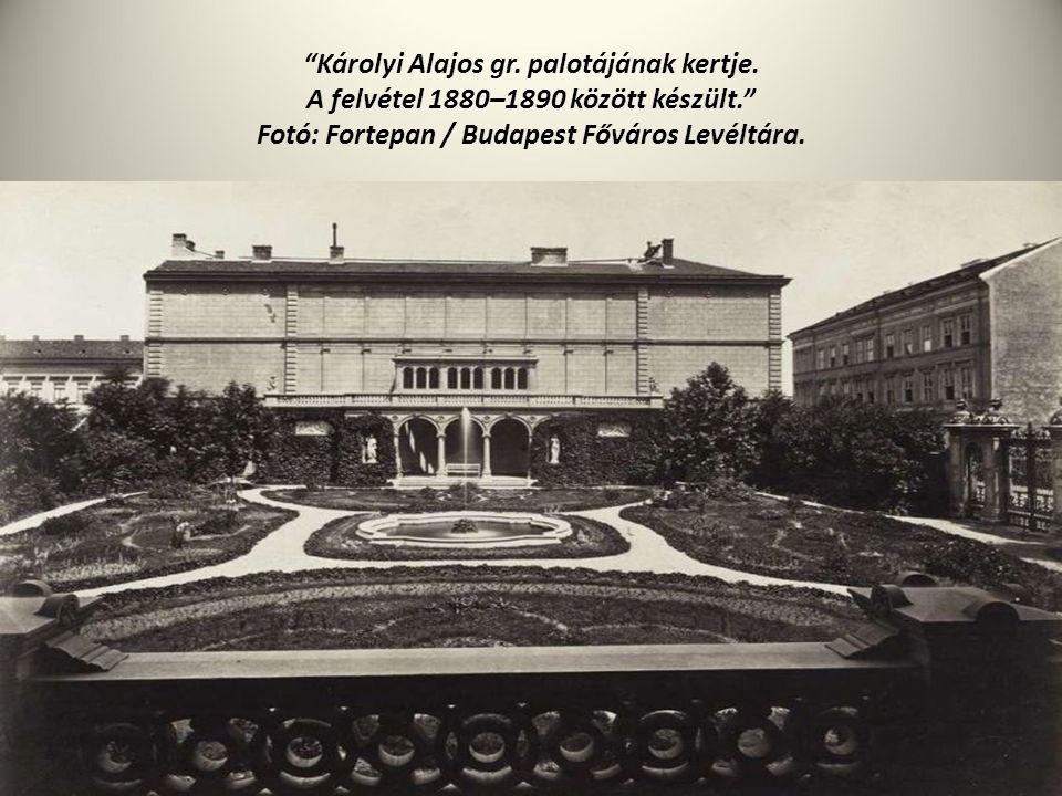 """""""Károlyi Alajos gr. palotájának kertje. A felvétel 1880–1890 között készült."""" Fotó: Fortepan / Budapest Főváros Levéltára."""