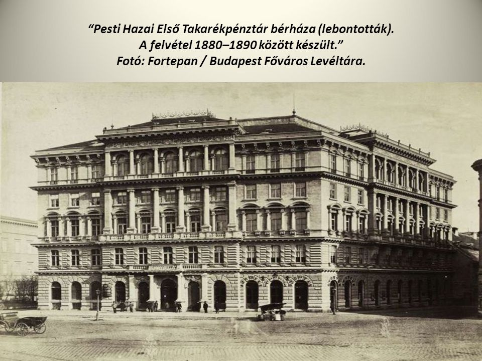 """""""Pesti Hazai Első Takarékpénztár bérháza (lebontották). A felvétel 1880–1890 között készült."""" Fotó: Fortepan / Budapest Főváros Levéltára."""
