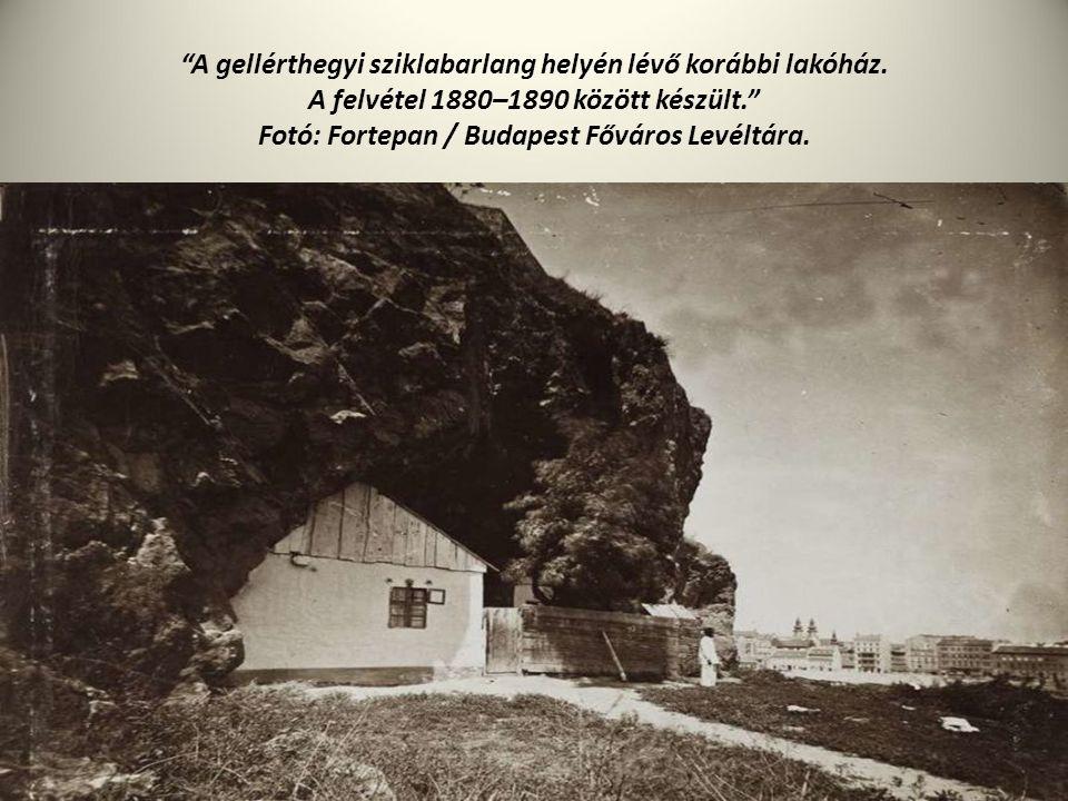 """""""A gellérthegyi sziklabarlang helyén lévő korábbi lakóház. A felvétel 1880–1890 között készült."""" Fotó: Fortepan / Budapest Főváros Levéltára."""