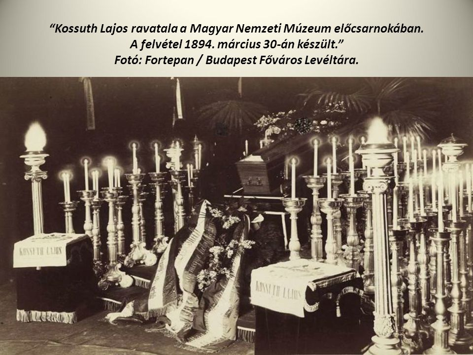 """""""Kossuth Lajos ravatala a Magyar Nemzeti Múzeum előcsarnokában. A felvétel 1894. március 30-án készült."""" Fotó: Fortepan / Budapest Főváros Levéltára."""